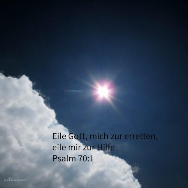 Eile Gott, mich zu erretten, Jehova, zu meiner Hilfe! ( Ps 70:1 )