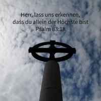 Lass sie erkennen, dass du allein, dessen Name Jehova ist, der Höchste bist über die ganze Erde ( Psalm 83,18 )