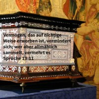 Vermögen, das auf nichtige Weise erworben ist, vermindert sich; wer aber allmählich sammelt, vermehrt es ( Sprüche 13,11 )