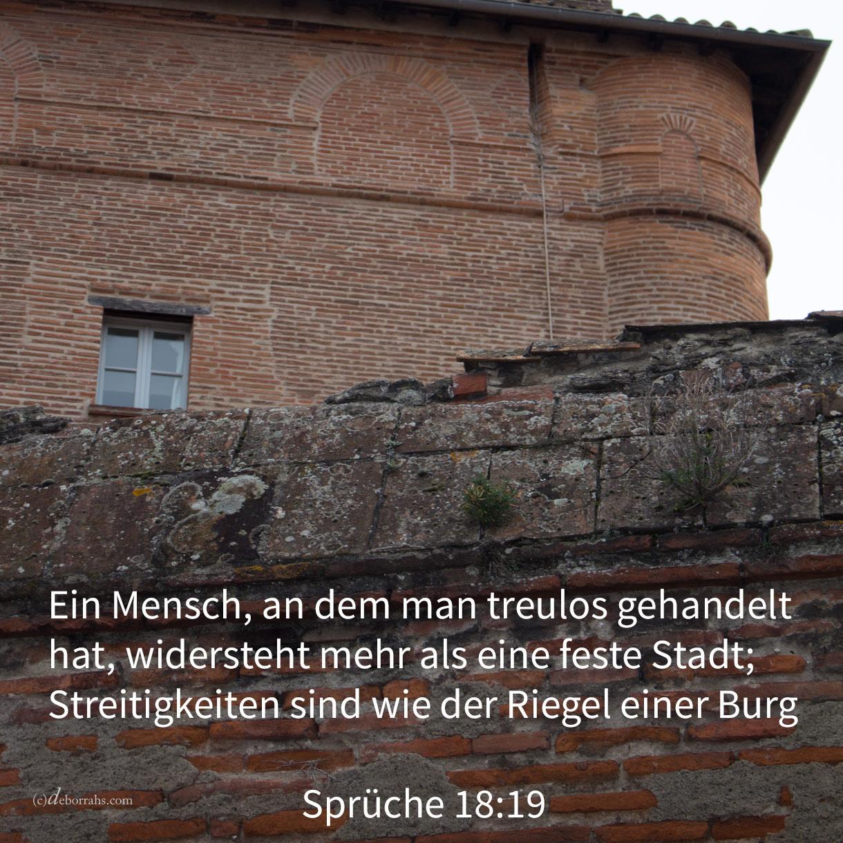 Ein Bruder, an dem man treulos gehandelt hat, widersteht mehr als eine feste Stadt; und Zwistigkeiten sind wie der Riegel einer Burg ( Sprüche 18,19 )