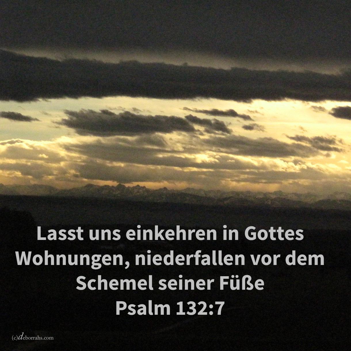 Lasset uns eingehen in seine Wohnungen, niederfallen vor dem Schemel seiner Füße ( Psalm 132,7 )